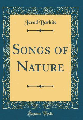 Songs of Nature (Classic Reprint)