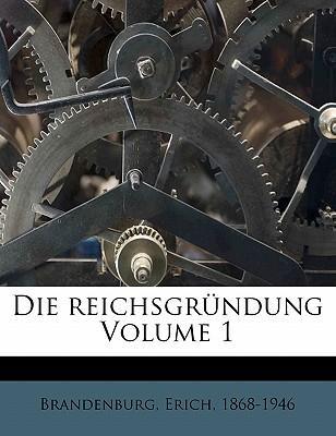 Die Reichsgrundung Volume 1