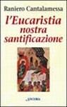 L' Eucaristia nostra santificazione