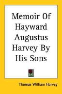 Memoir of Hayward Augustus Harvey by His Sons