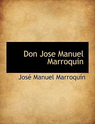 Don Jose Manuel Marroquin