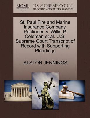 St. Paul Fire and Marine Insurance Company, Petitioner, V. Willis P. Coleman et al. U.S. Supreme Court Transcript of Record with Supporting Pleadings