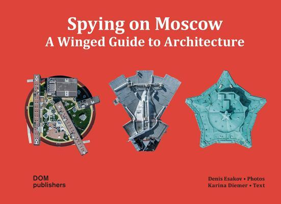 Spying on Moscow