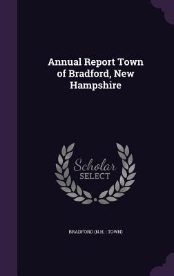 Annual Report Town of Bradford, New Hampshire