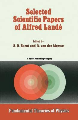 Selected Scientific Papers of Alfred Lande