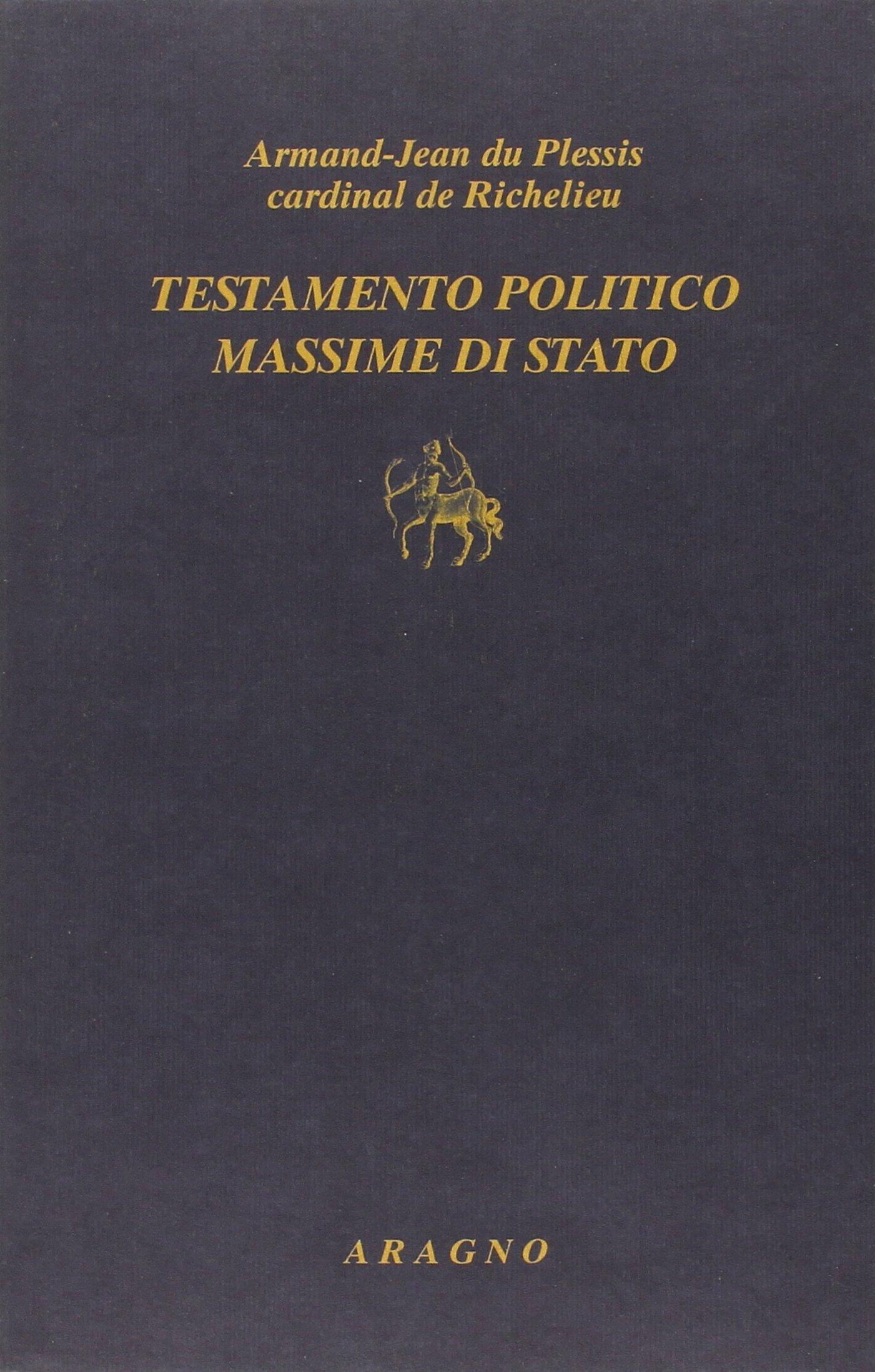 Testamento politico. Massime di stato