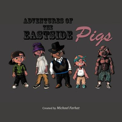 Adventures Of The Eastside Pigs