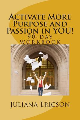 Activate More Purpose and Passion in You!