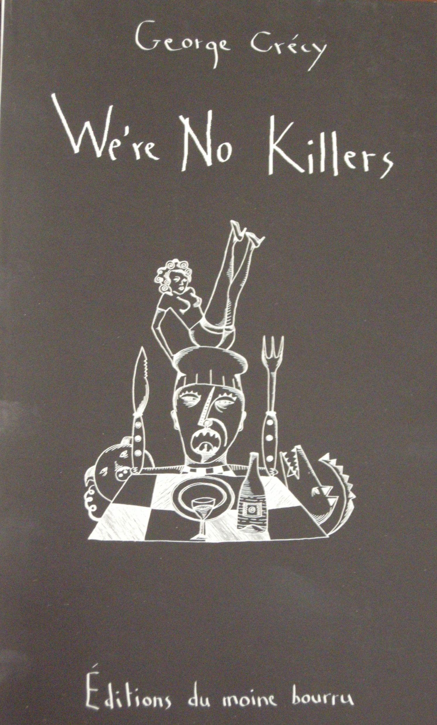 We're No Killers