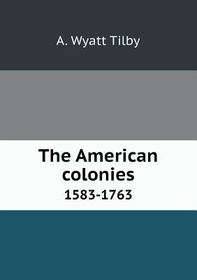 The American Colonies 1583-1763