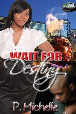 Wait for Destiny
