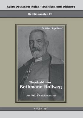 Theobald von Bethmann Hollweg der fünfte Reichskanzler