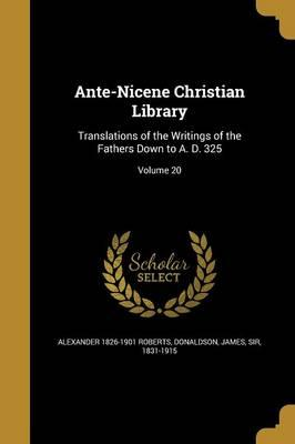 ANTE-NICENE CHRISTIAN LIB