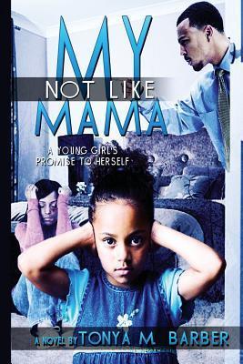 Not Like My Mama