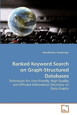 Ranked Keyword Search on Graph-Structured Databases