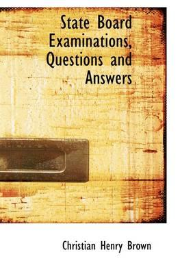 State Board Examinations, Questions and Answers