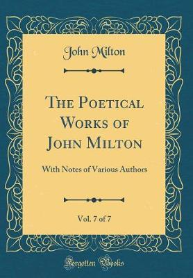 The Poetical Works of John Milton, Vol. 7 of 7