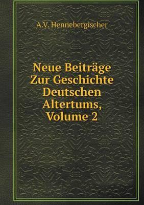 Neue Beitrage Zur Geschichte Deutschen Altertums, Volume 2