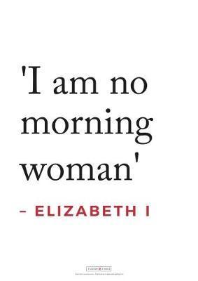 Tudor Times Quotes Poster - Elizabeth I