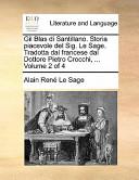 Gil Blas Di Santillano. Storia Piacevole del Sig. Le Sage. Tradotta Dal Francese Dal Dottore Pietro Crocchi, ... Volume 2 of 4