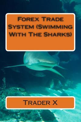 Forex Trade System Swimming With the Sharks