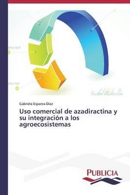 Uso comercial de azadiractina y su integración a los agroecosistemas