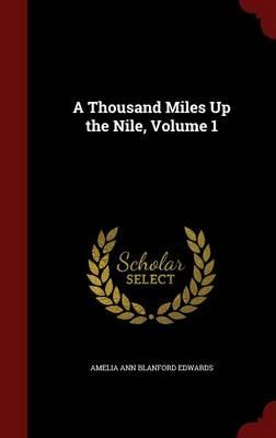 A Thousand Miles Up the Nile; Volume 1