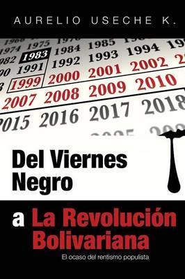 Del Viernes Negro a La Revolución Bolivariana