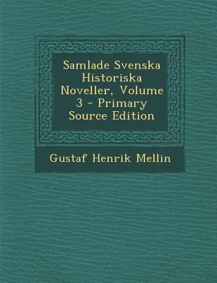 Samlade Svenska Historiska Noveller, Volume 3