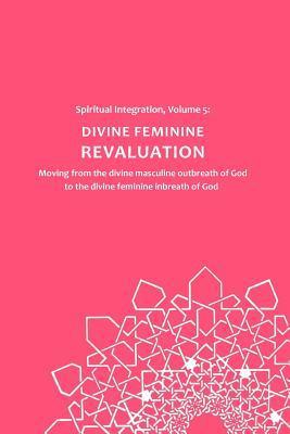 Divine Feminine Revaluation