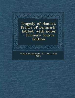 Tragedy of Hamlet, Prince of Denmark. Edited, with Notes