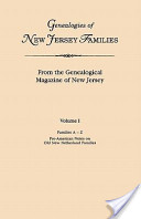 Genealogies of New Jersey Families: Families A-Z, pre-American notes on old New Netherland families