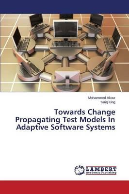 Towards Change Propagating Test Models In Adaptive Software Systems