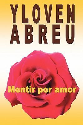 Mentir por amor / Lying for Love