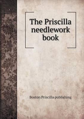 The Priscilla Needlework Book