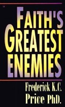 Faith's Greatest Enemies