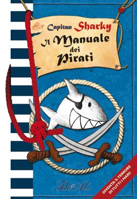Capitan Sharky. Il manuale dei pirati