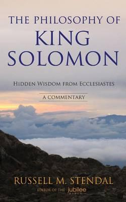 The Philosophy of King Solomon