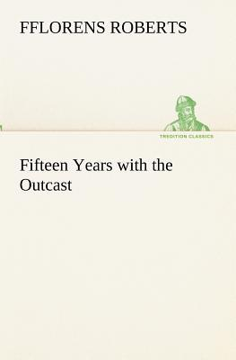 Fifteen Years with the Outcast