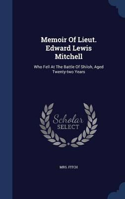 Memoir of Lieut. Edward Lewis Mitchell