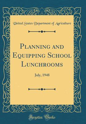 Planning and Equipping School Lunchrooms