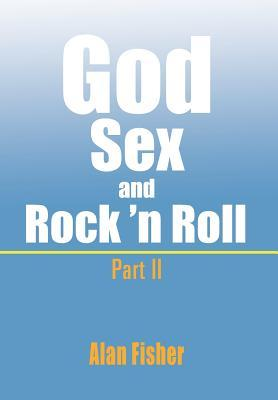 God, Sex and Rock' N Roll - Part II