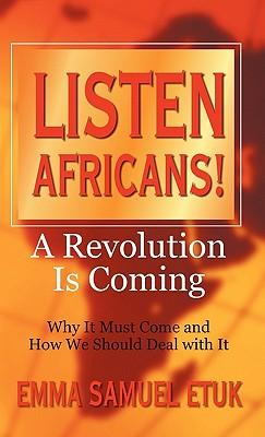 Listen Africans! a Revolution Is Coming