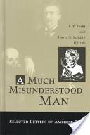 A much misunderstood man