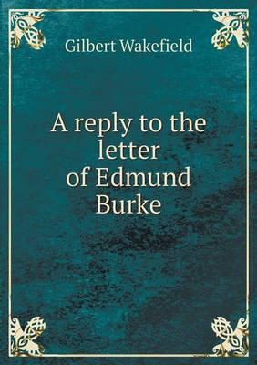 A Reply to the Letter of Edmund Burke