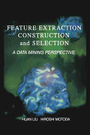 Feature Extraction, Construction and Selection