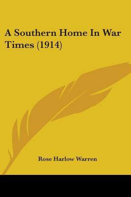 A Southern Home in War Times (1914)