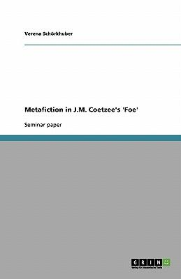 Metafiction in J.M. Coetzee's 'Foe'