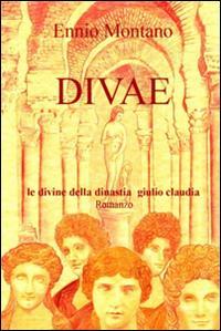 Divae. Le Divine della dinastia Giulio Claudia