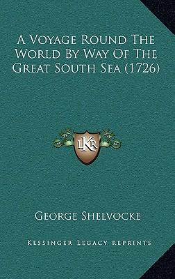 A Voyage Round the World by Way of the Great South Sea (1726)